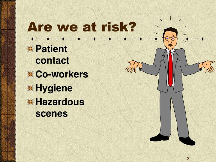 Are we at risk?