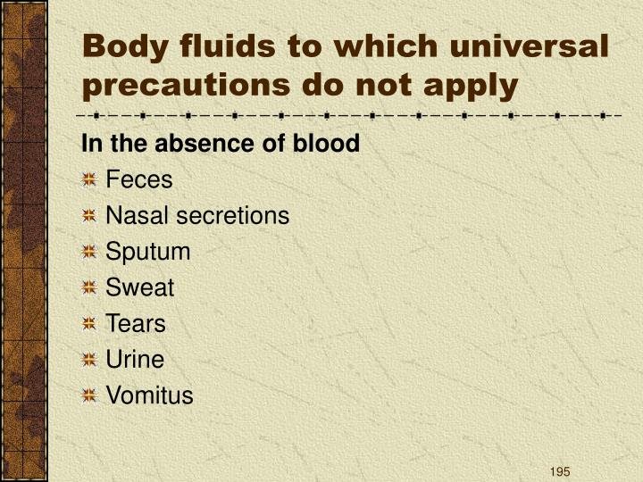 Body fluids to which universal precautions do not apply