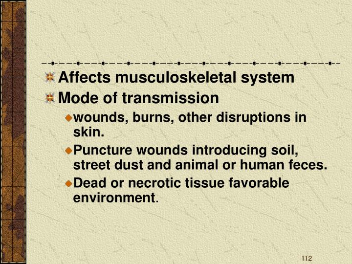 Affects musculoskeletal system