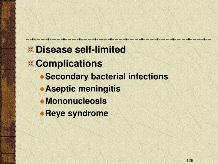 Disease self-limited
