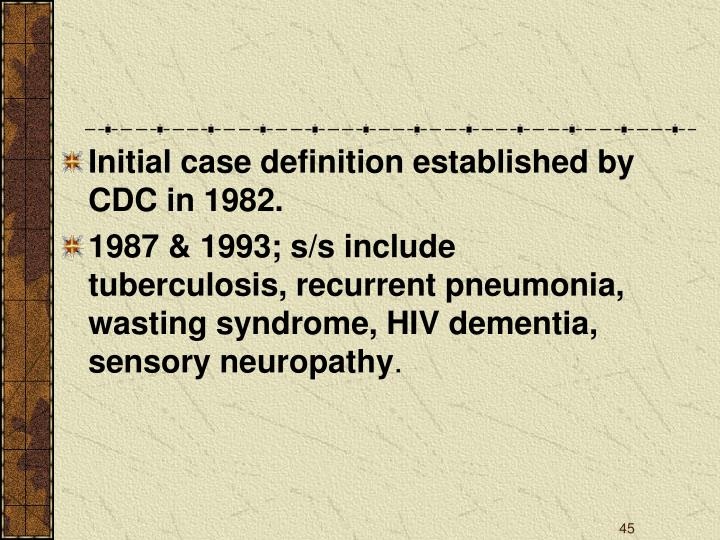 Initial case definition established by CDC in 1982.