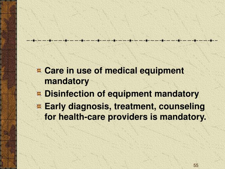 Care in use of medical equipment mandatory