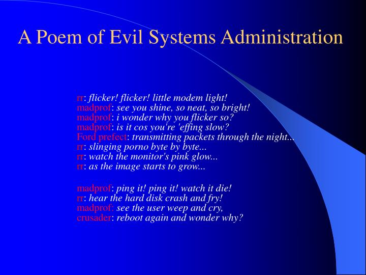 A Poem of Evil Systems Administration