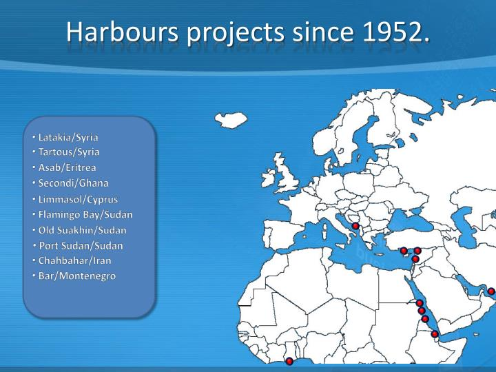Harbours projects since 1952.