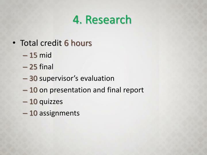 4. Research
