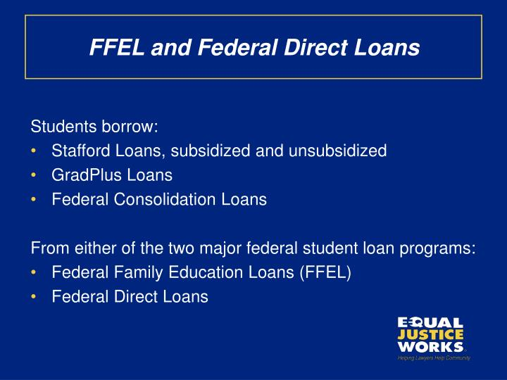 FFEL and Federal Direct Loans