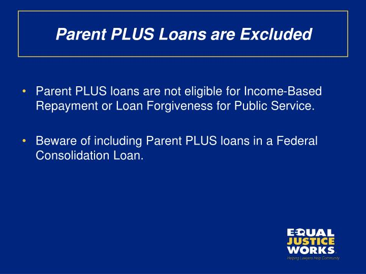 Parent PLUS Loans are Excluded