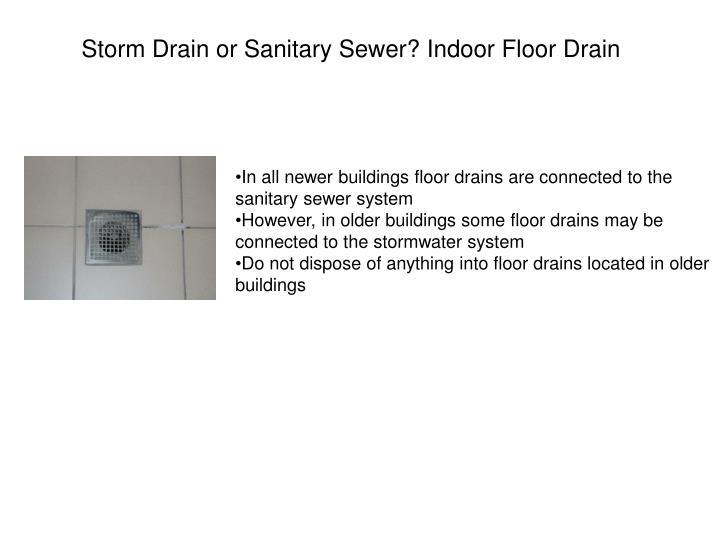 Storm Drain or Sanitary Sewer? Indoor Floor Drain