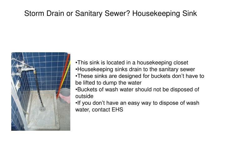 Storm Drain or Sanitary Sewer? Housekeeping Sink