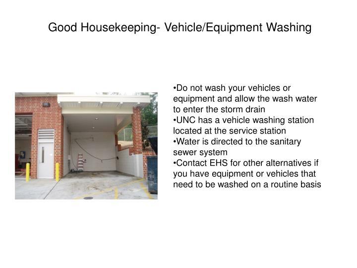 Good Housekeeping- Vehicle/Equipment Washing