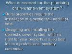 what is needed for the plumbing drain waste vent system1