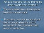 what is needed for the plumbing drain waste vent system5