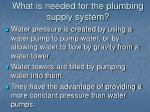 what is needed for the plumbing supply system4