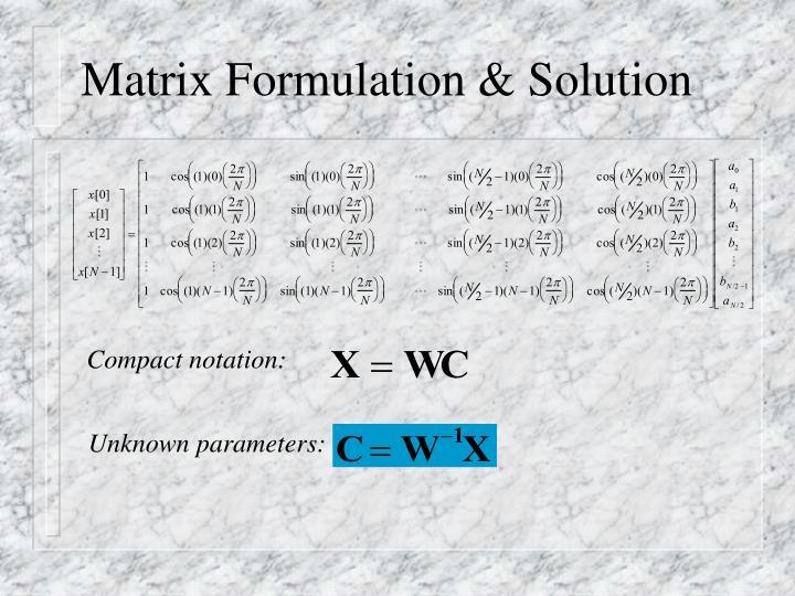 Matrix Formulation & Solution