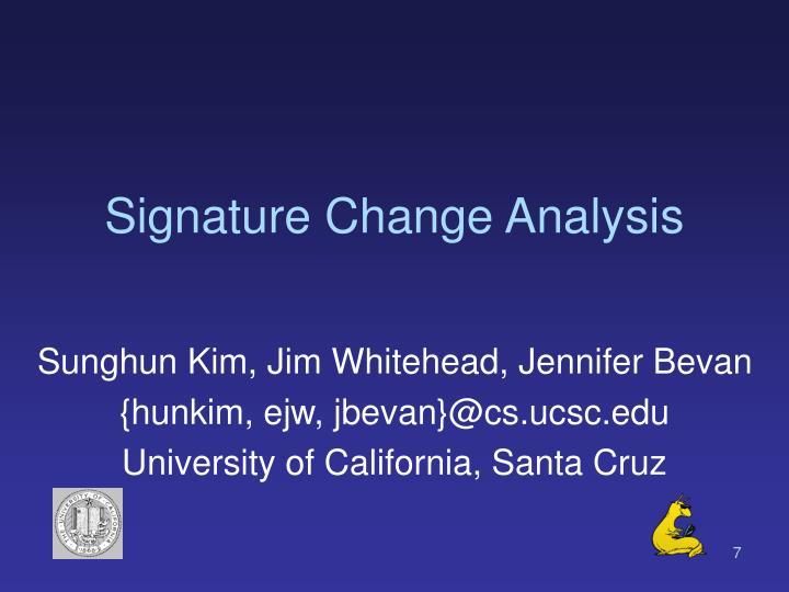 Signature Change Analysis