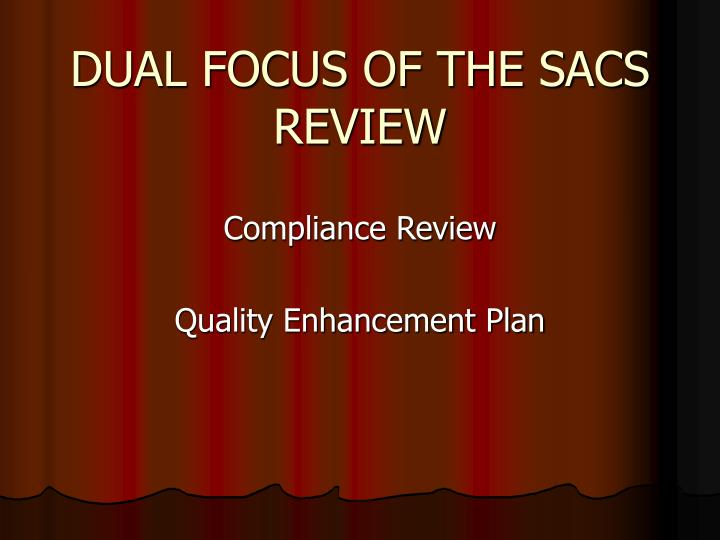 DUAL FOCUS OF THE SACS REVIEW