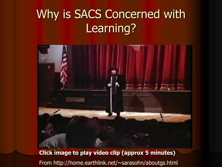 Why is SACS Concerned with Learning?