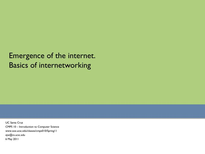 Emergence of the internet.