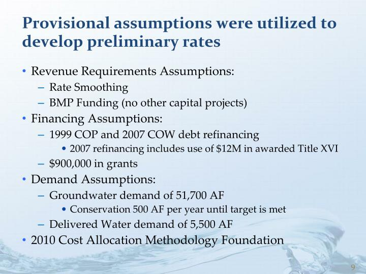 Provisional assumptions were utilized to develop preliminary rates