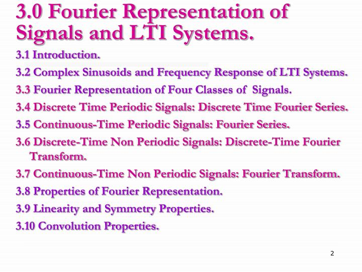 3.0 Fourier Representation of Signals and LTI Systems.