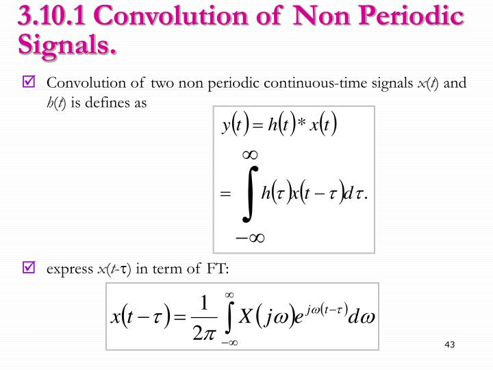 3.10.1 Convolution of Non Periodic Signals.
