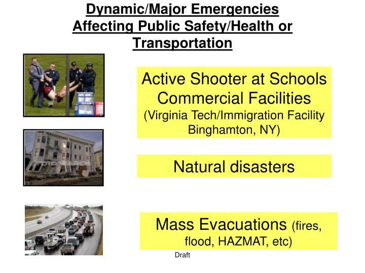 Dynamic/Major Emergencies