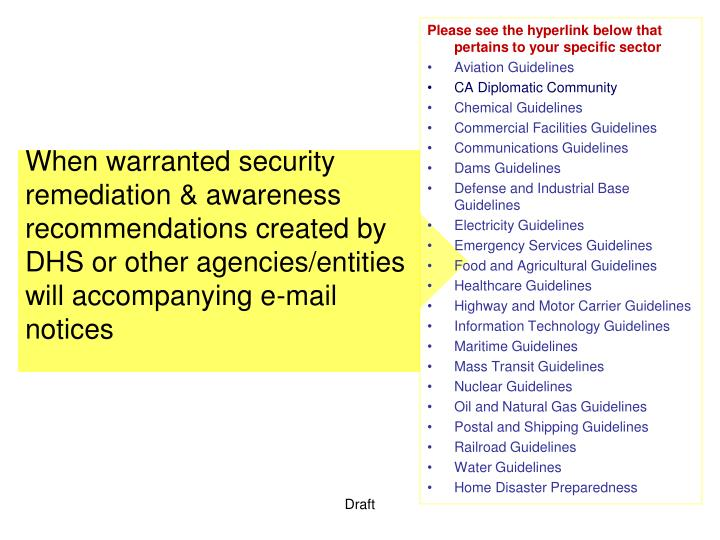 When warranted security remediation & awareness recommendations created by DHS or other agencies/entities will accompanying e-mail notices