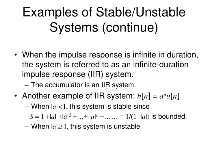 Examples of Stable/Unstable Systems (continue)