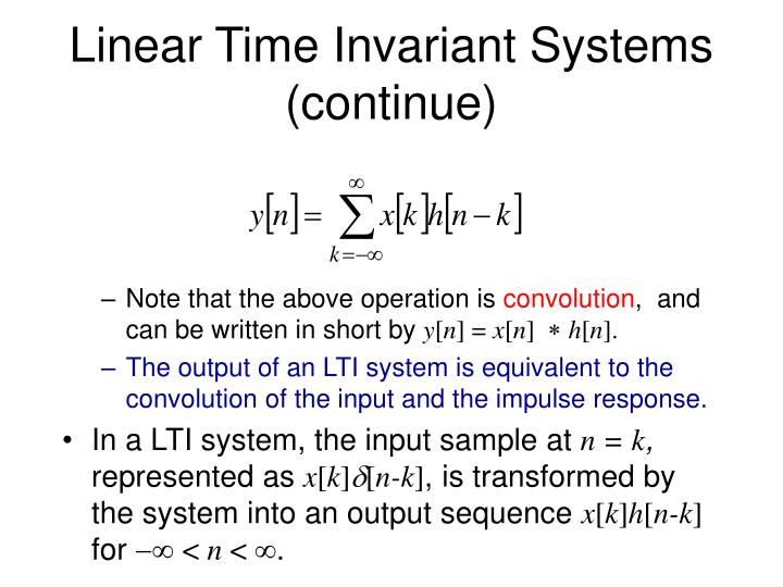 Linear Time Invariant Systems (continue)