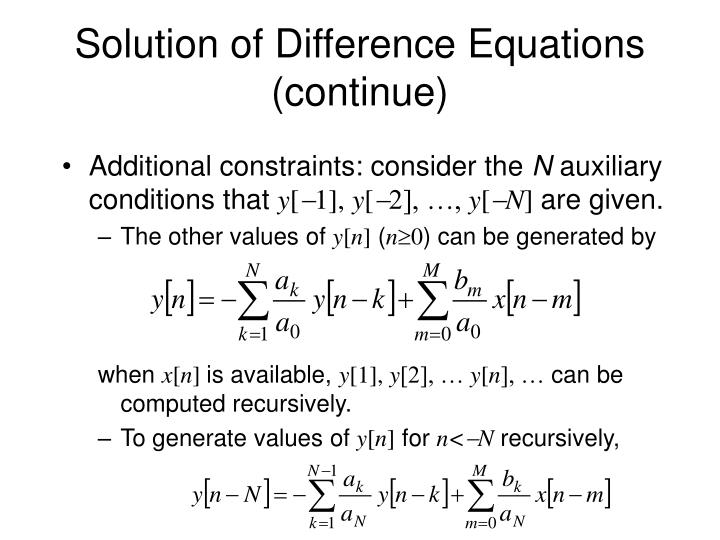 Solution of Difference Equations (continue)