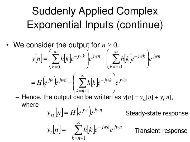 Suddenly Applied Complex Exponential Inputs (continue)