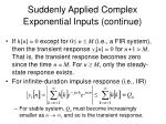 suddenly applied complex exponential inputs continue1