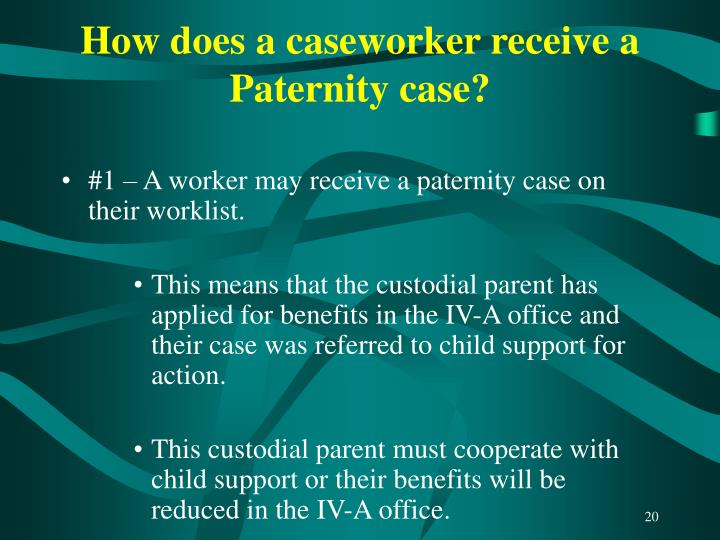 How does a caseworker receive a Paternity case?