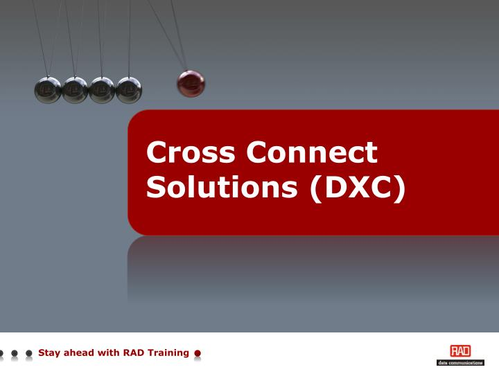 Cross connect solutions dxc
