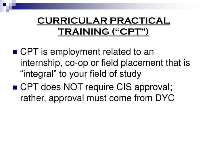 "CURRICULAR PRACTICAL TRAINING (""CPT"")"