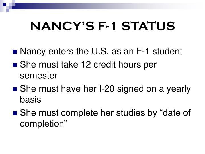 NANCY'S F-1 STATUS