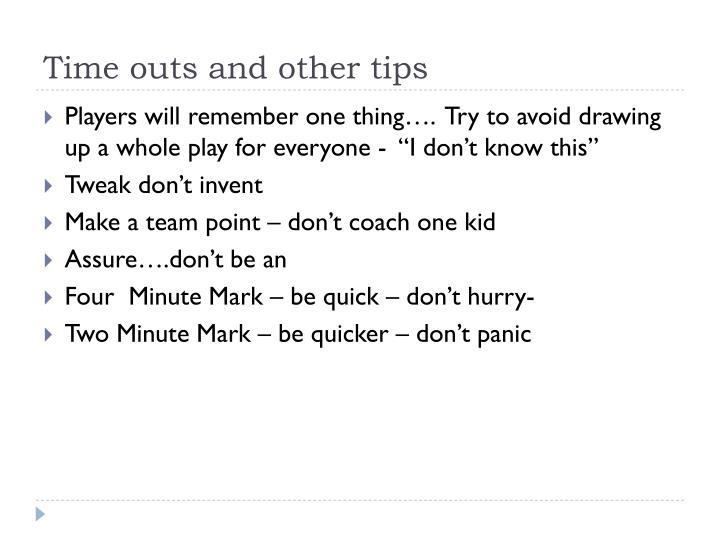 Time outs and other tips