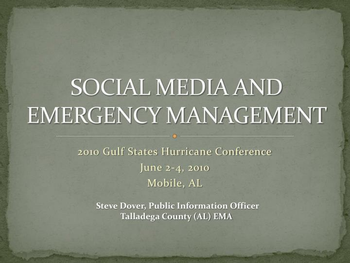 SOCIAL MEDIA AND EMERGENCY MANAGEMENT