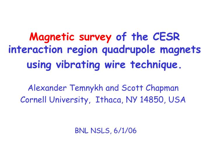 Magnetic survey of the cesr interaction region quadrupole magnets using vibrating wire technique