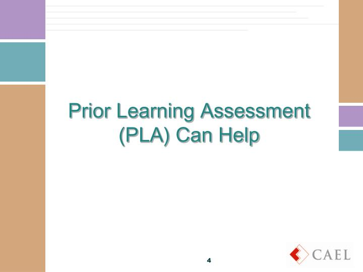 Prior Learning Assessment (PLA) Can Help