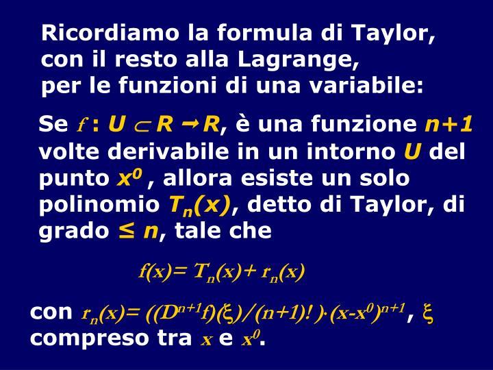 Ricordiamo la formula di Taylor,