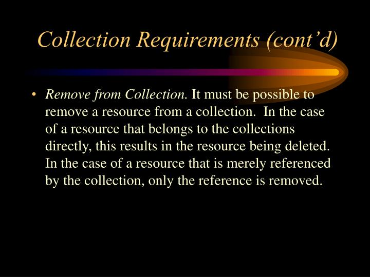 Collection Requirements (cont'd)