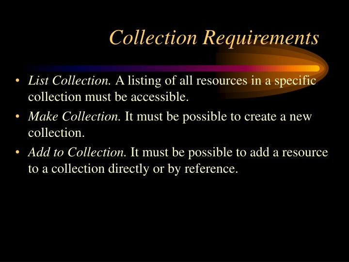 Collection Requirements