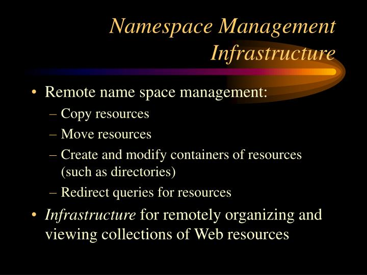 Namespace Management Infrastructure