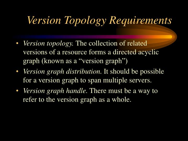 Version Topology Requirements