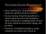 versioning session requirements