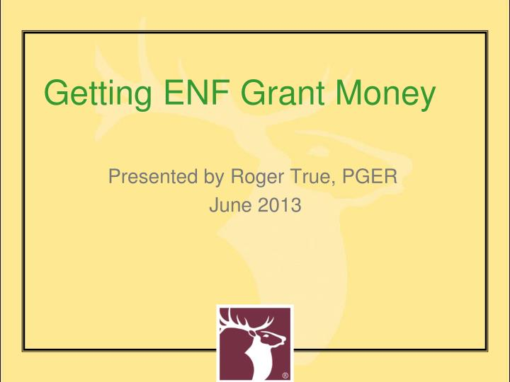 Getting enf grant money