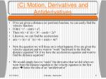 c motion derivatives and antiderivatives