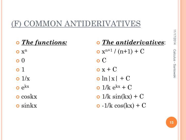 (F) COMMON ANTIDERIVATIVES