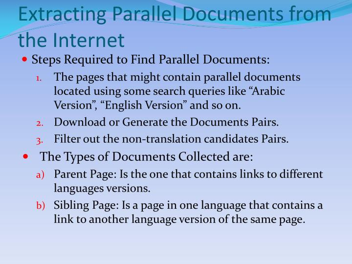 Extracting Parallel Documents from the Internet
